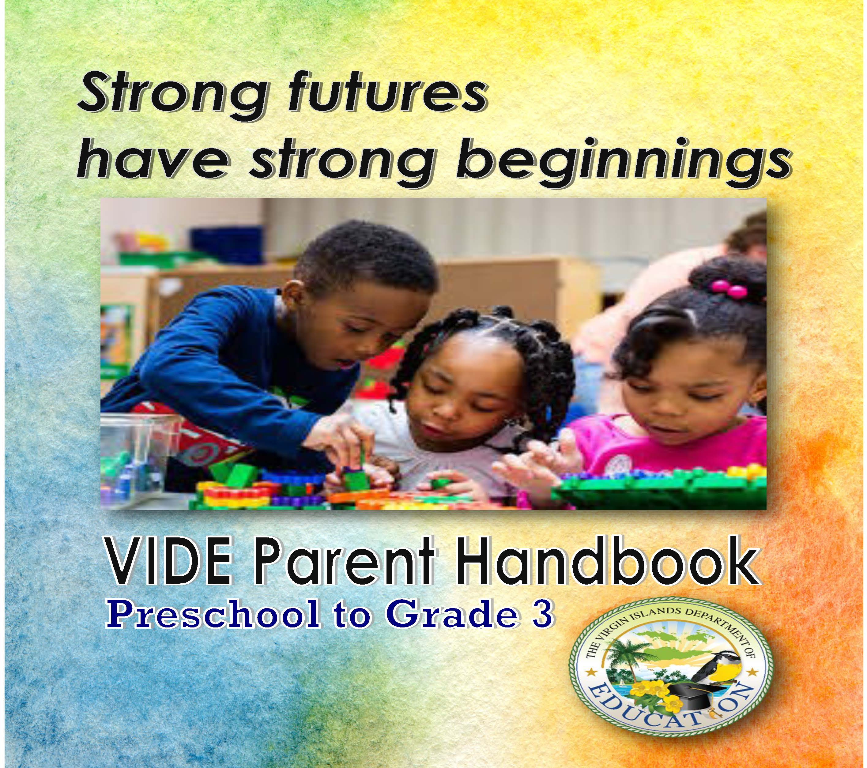 VIDE Parent Handbook: Preschool to Grade 3